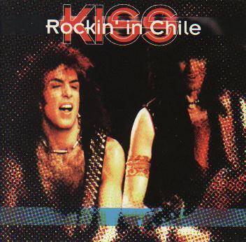 Kiss- Rockin' In Chile: Live in Santiago, Chile 1994