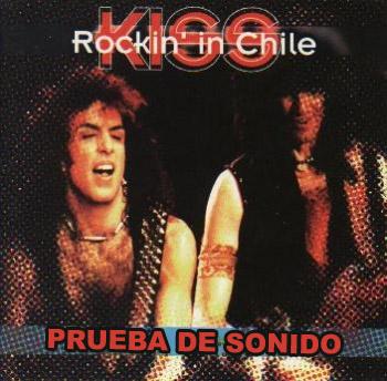 Kiss- Rockin' In Chile: Prueba de Sonido Live in Santiago, Chile 1994