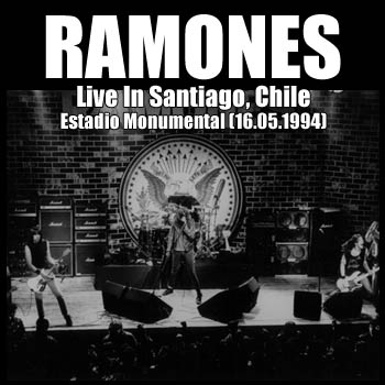 RAMONES - Live In Santiago, Chile - (Estadio Monumental - 16.05.94)