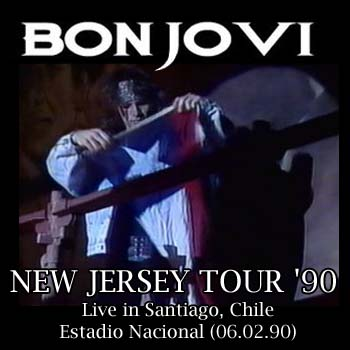 BON JOVI - New Jersey Tour '90 - Live In Santiago, Chile (Estadio Nacional - 06.02.90)