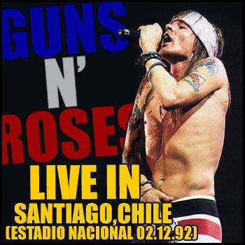 GUNS N' ROSES - Rockin' In Chile - Live In Santiago, Chile (Estadio Nacional - 02.12.92)