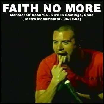 FAITH NO MORE - Monster Of Rock '95 - Live In Santiago, Chile (Teatro Monumental - 08.09.95)