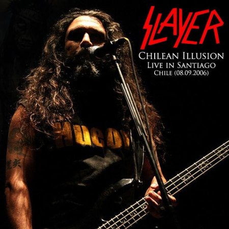 SLAYER - Chilean Illusion - Live in Santiago,Chile (Velódromo, Estadio Nacional - 08.09.06)