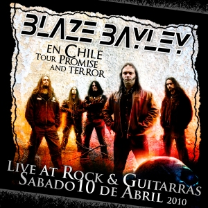 2010 - BLAZE BAYLEY - Tour Promise And Terror, Live At Rock & Guitarras - Santiago, Chile (10.04.10)
