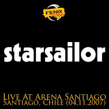 STARSAILOR - Fenix Festival - Live At Arena Santiago - Santiago, Chile (04.11.2007)