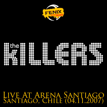 THE KILLERS - Fenix Festival - Live At Arena Santiago - Santiago, Chile (04.11.2007)