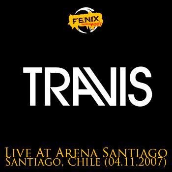 TRAVIS - Fenix Festival - Live At Arena Santiago - Santiago, Chile (04.11.2007)