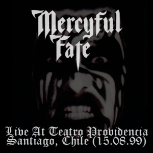 MERCYFUL FATE - Live At Teatro Providencia - Santiago, Chile (15.08.99)