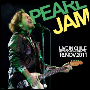 PEARL JAM - Centre And South American Tour - Live At Estadio Monumental, Santiago - Chile (16.11.11)