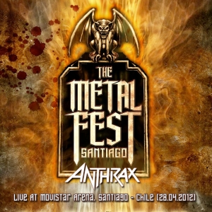 ANTHRAX - Metal Fest 2012, Live At Movistar Arena, Santiago - Chile (28.04.2012)